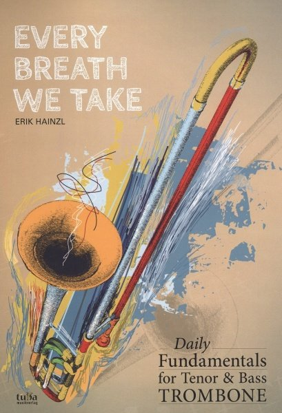 EVERY BREATH WE TAKE - daily fundamentals for trombone