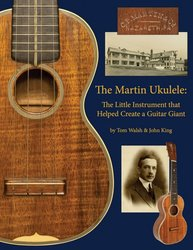 The Martin Ukulele - The Little Instrument That Helped Create a Guitar Giant