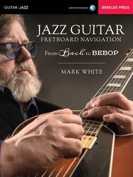 JAZZ GUITAR Fretboard Navigation - from Bach to Bebop + Audio Online