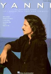 "Hal Leonard Corporation YANNI  -  Selections from ""If I Could Tell You"" and ""Tribute""  / s"