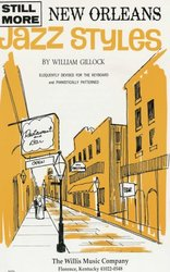 The Willis Music Company JAZZ STYLES - NEW ORLEANS - STILL MORE - GILLOCK
