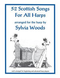 52 Scottish Songs for All Harps arranged by Sylvia Woods
