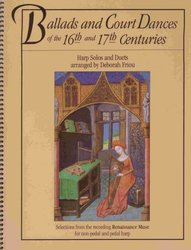 Ballads and Court Dances of the 16th & 17th Centuries for Harp Solos and Duets