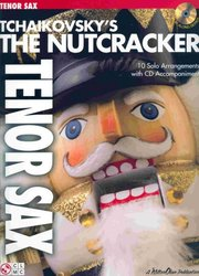 TCHAIKOVSKY - The Nutcracker  + CD    tenor saxofon