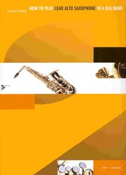 How To Play Lead Alto Saxophone In A Big Band + CD / altový saxofon