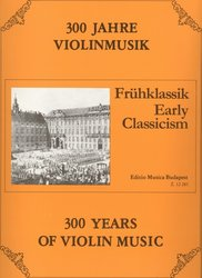 300 Years of Violin Music: EARLY CLASSICISM / housle + klavír