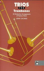 TRIOS FOR TROMBONES arranged by John Cacavas / tria pro pozoun