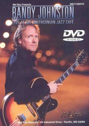 MEL BAY PUBLICATIONS RANDY JOHNSTON - Live at the Smithsonian Jazz Cafe - DVD
