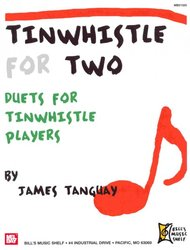 TINWHISTLE FOR TWO - duets for tinwhistle players