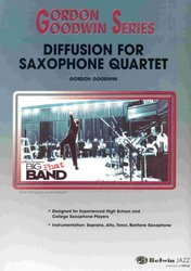 Diffusion for Saxophone Quartet (SATB) by Gordon Goodwin