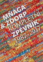 MŇÁGA A ŽĎORP  Kompletní zpěvník 1987 - 2017   texty + akordy 6b41589fb52