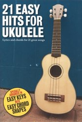 21 Easy Hits for Ukulele / texty a akordy
