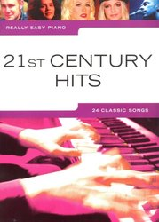 Really Easy Piano - 21st CENTURY HITS (24 classic songs)