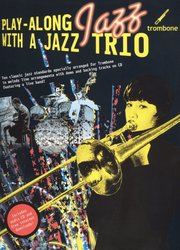 Play-Along JAZZ with a Jazz Trio + CD / pozoun (trombon)