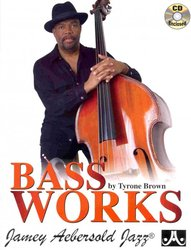JAMEY AEBERSOLD JAZZ, INC BASS WORKS by Tyrone Brown + CD solos, duets&trios for acoustic