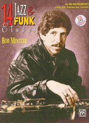 14 Jazz & Funk Etudes by Bob Mintzer + CD for Bb instruments (Tenor Sax, Soprano Sax, Clarinet)
