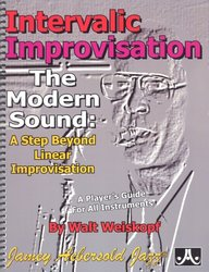 Intervalic Improvisation - The Modern Sound: A Step Beyond Linear Improvisation